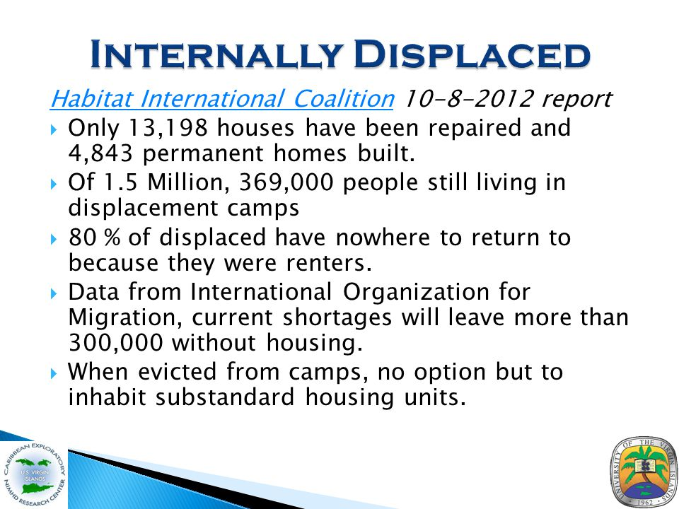 Habitat International CoalitionHabitat International Coalition 10-8-2012 report  Only 13,198 houses have been repaired and 4,843 permanent homes built.