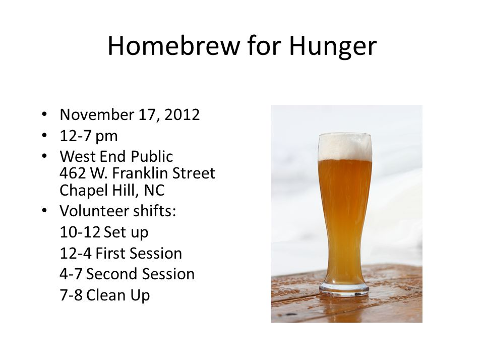 Homebrew for Hunger November 17, 2012 12-7 pm West End Public 462 W.
