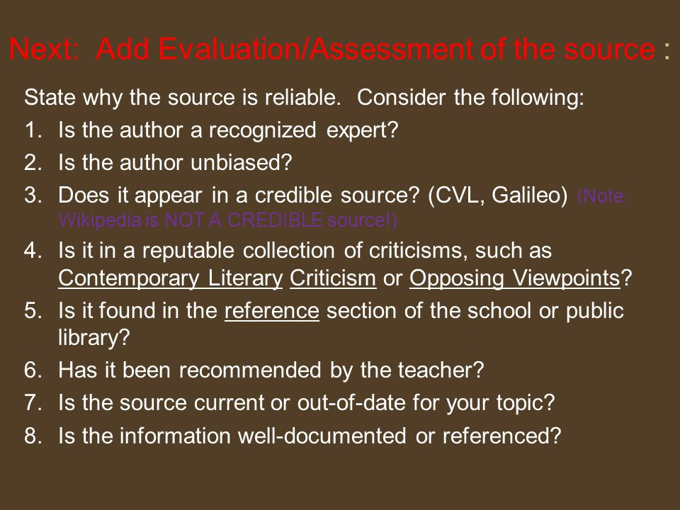 Next: Add Evaluation/Assessment of the source : State why the source is reliable. Consider the following: 1.Is the author a recognized expert? 2.Is th