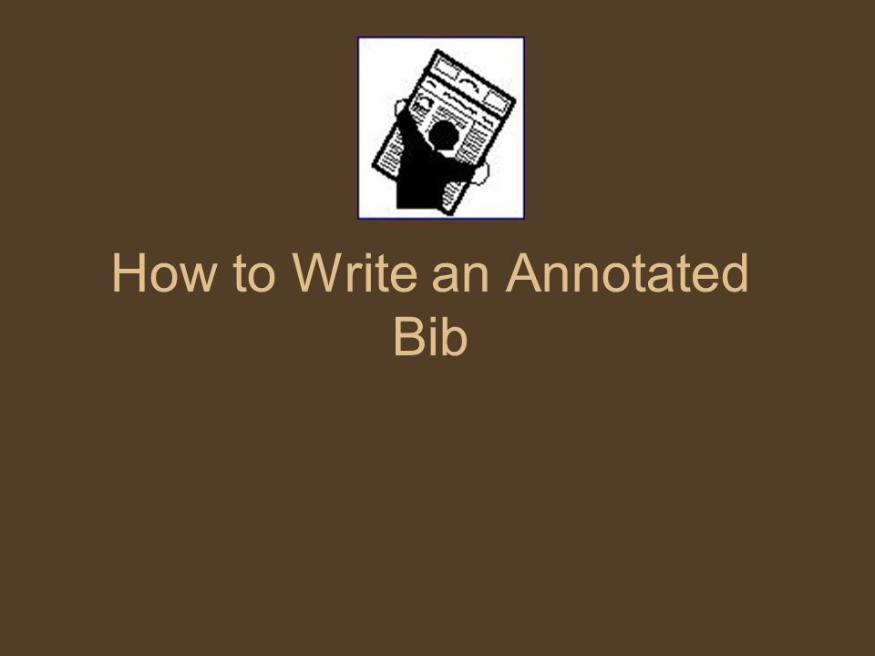 How to Write an Annotated Bib