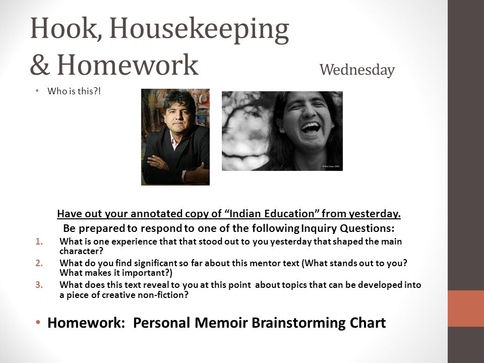 """Hook, Housekeeping & Homework Wednesday Who is this?! Have out your annotated copy of """"Indian Education"""" from yesterday. Be prepared to respond to one"""