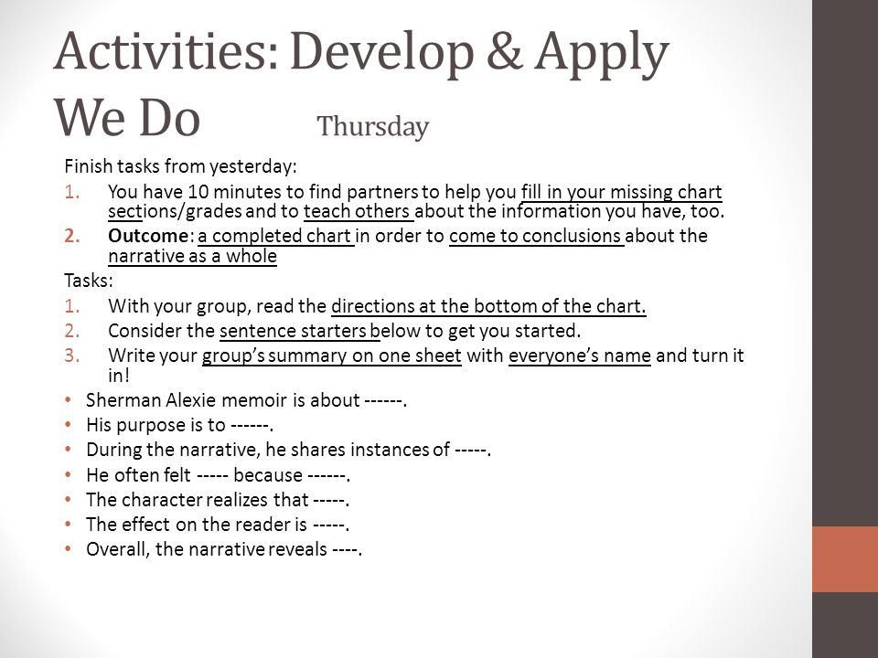 Activities: Develop & Apply We Do Thursday Finish tasks from yesterday: 1.You have 10 minutes to find partners to help you fill in your missing chart