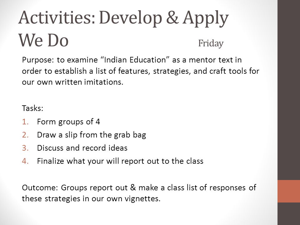 """Activities: Develop & Apply We Do Friday Purpose: to examine """"Indian Education"""" as a mentor text in order to establish a list of features, strategies,"""