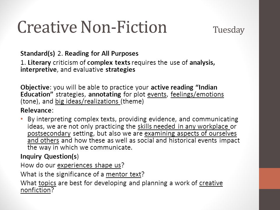Activities: Develop & Apply We Do Friday Purpose: to examine Indian Education as a mentor text in order to establish a list of features, strategies, and craft tools for our own written imitations.