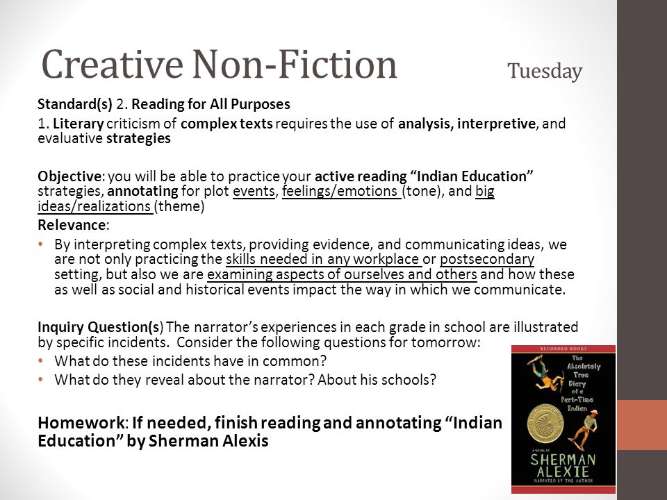 Creative Non-Fiction Tuesday Standard(s) 2. Reading for All Purposes 1. Literary criticism of complex texts requires the use of analysis, interpretive