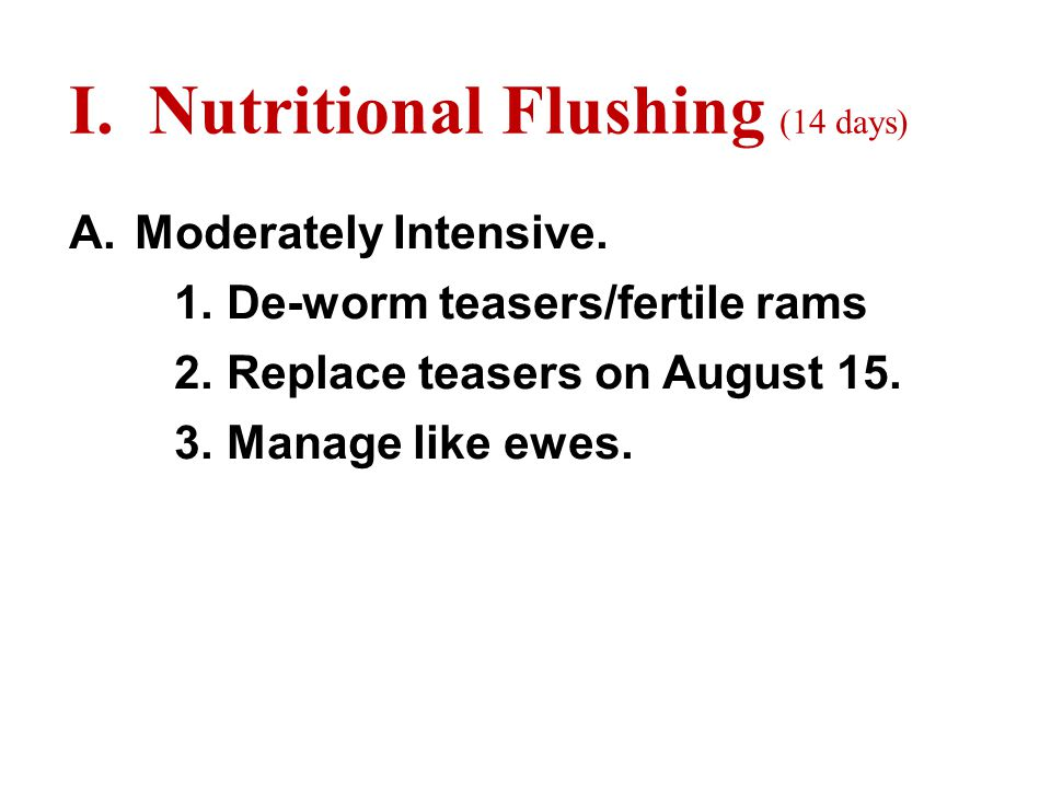 I. Nutritional Flushing (14 days) A. Moderately Intensive.