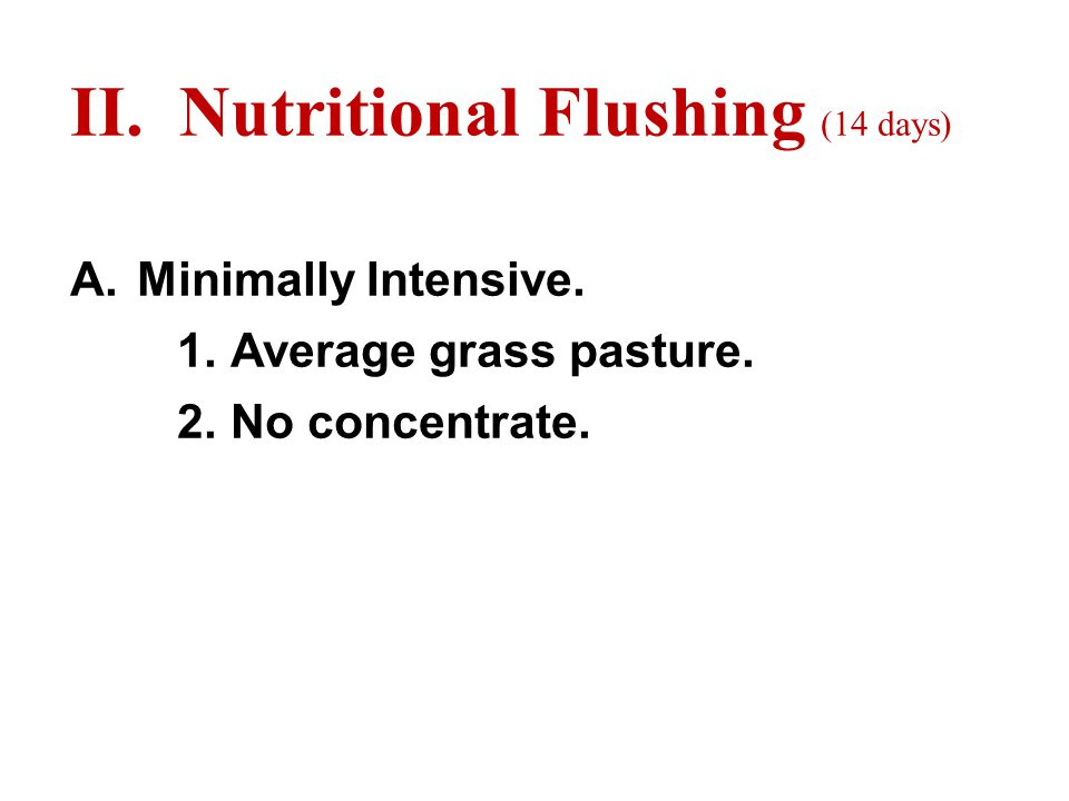 II. Nutritional Flushing (14 days) A. Minimally Intensive.