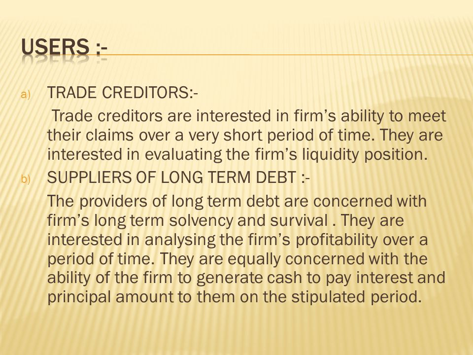 USERS TRADE CREDITORS SUPPLIERS INVESTORS MANAGEMENT