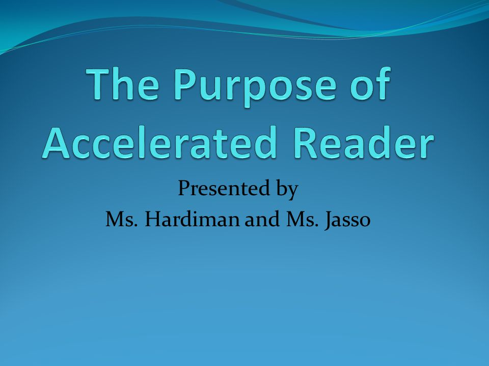 Presented by Ms. Hardiman and Ms. Jasso