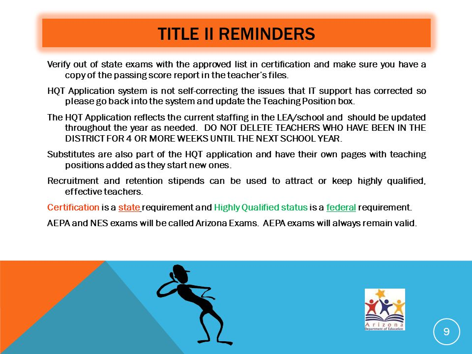 TITLE II REMINDERS Verify out of state exams with the approved list in certification and make sure you have a copy of the passing score report in the