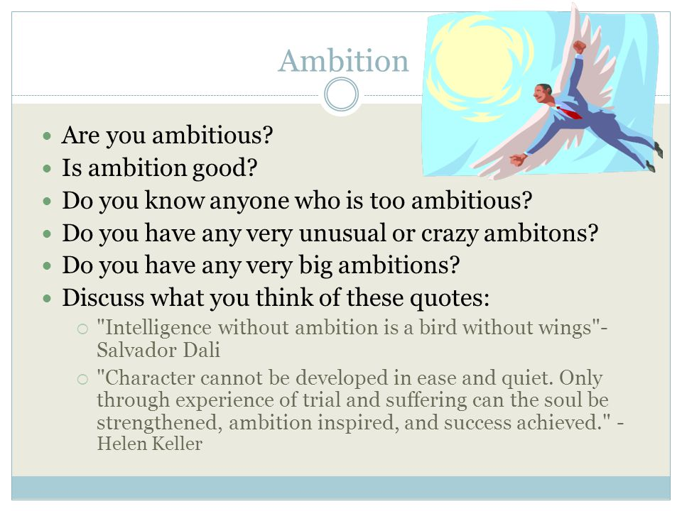 What are your ambitions.