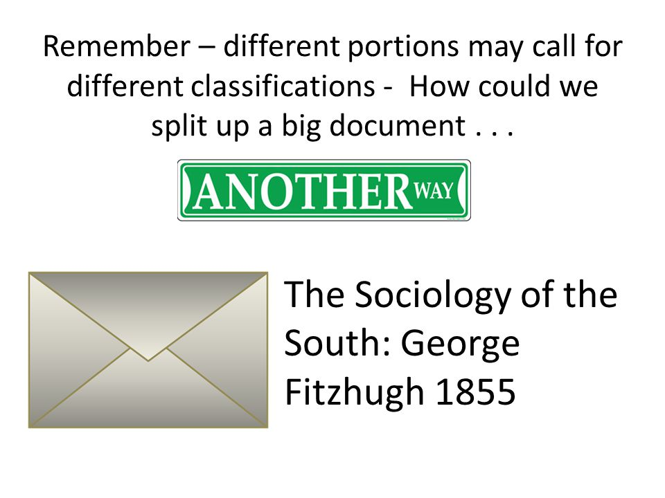 Remember – different portions may call for different classifications - How could we split up a big document...