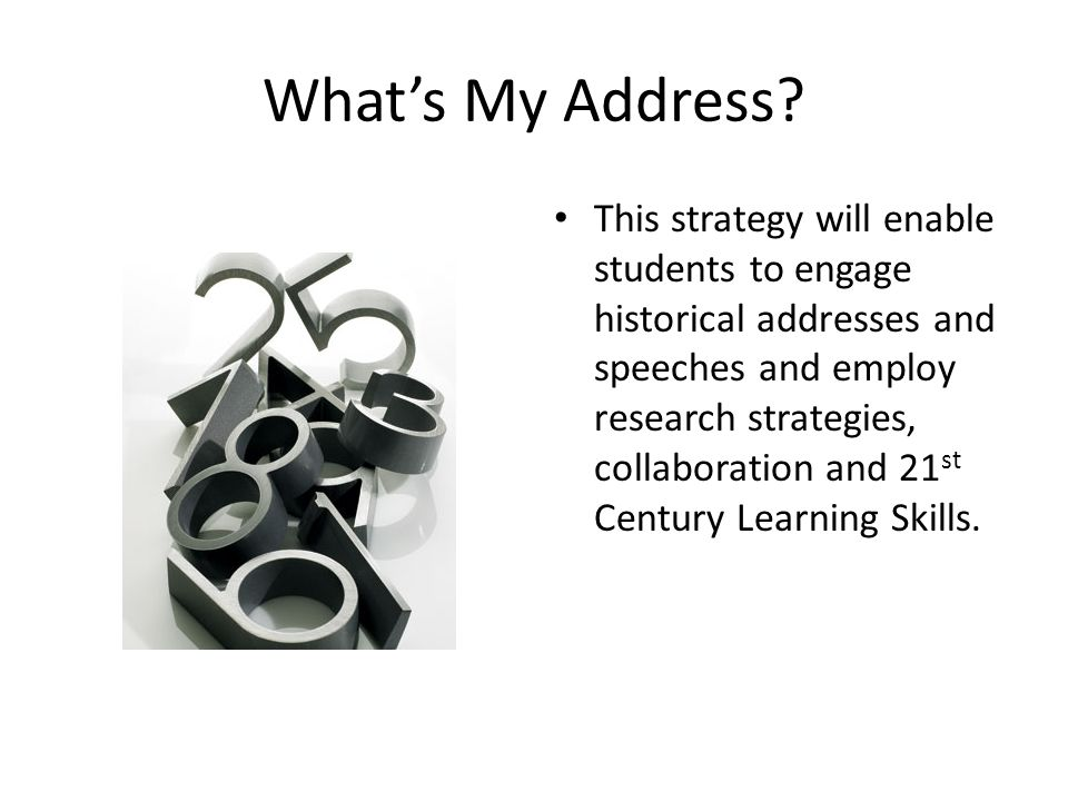 This strategy will enable students to engage historical addresses and speeches and employ research strategies, collaboration and 21 st Century Learning Skills.