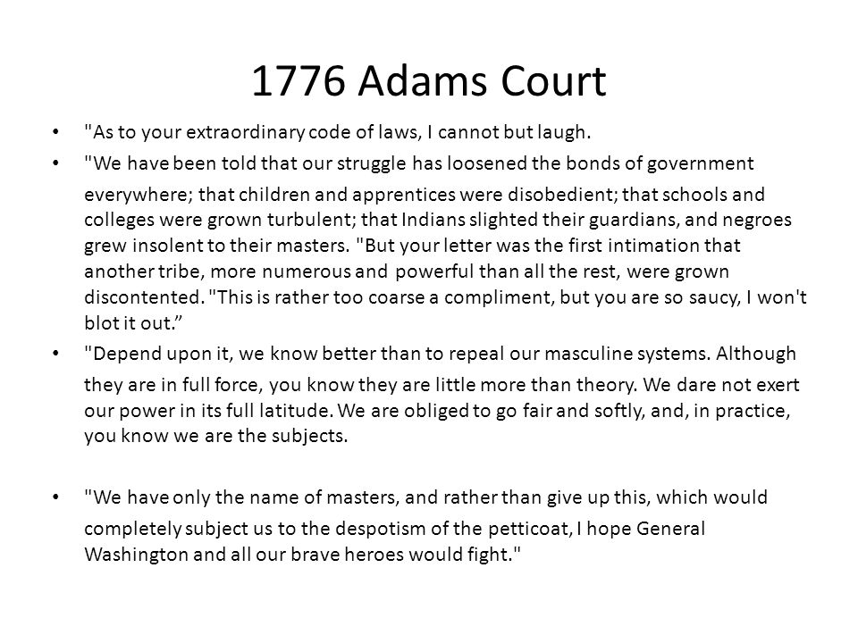 1776 Adams Court As to your extraordinary code of laws, I cannot but laugh.
