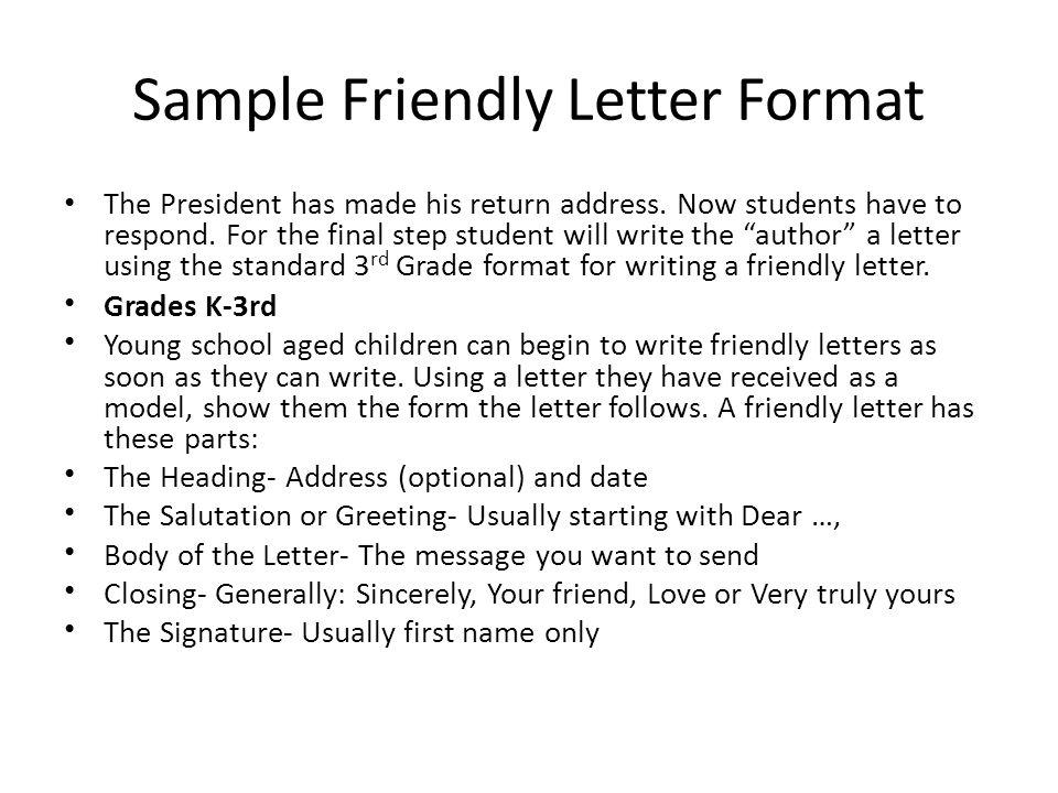 Sample Friendly Letter Format The President has made his return address.