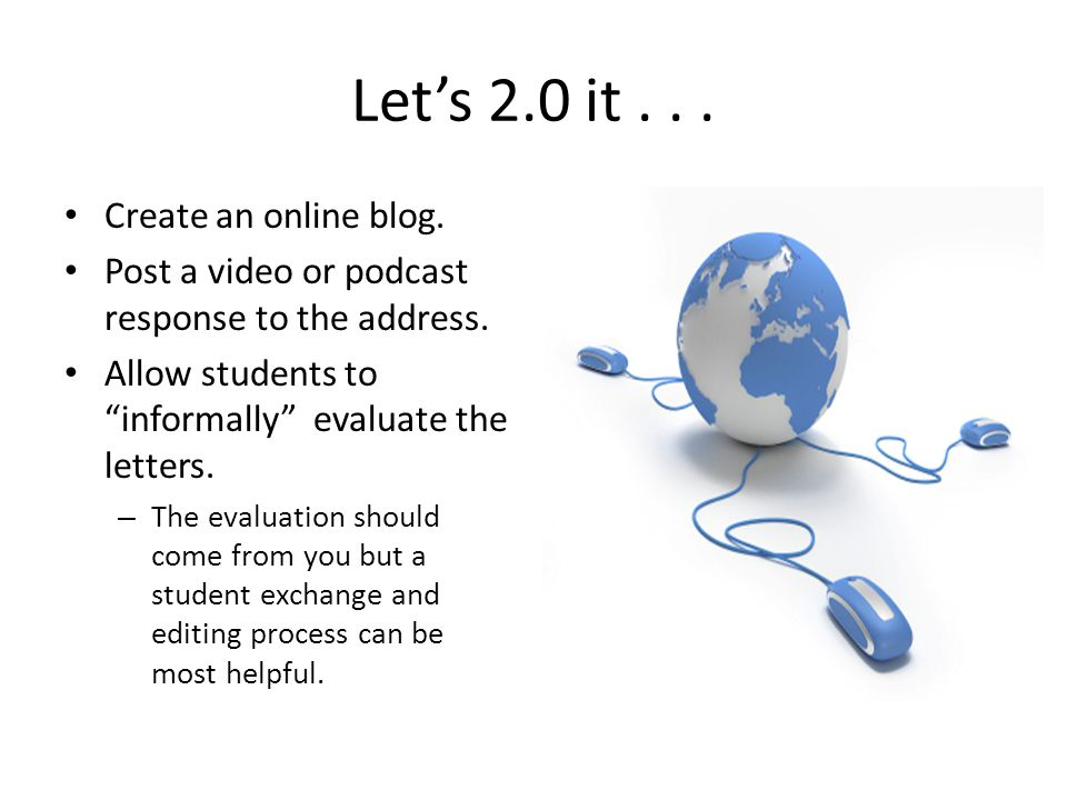 Let's 2.0 it... Create an online blog. Post a video or podcast response to the address.