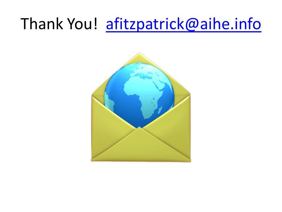 Thank You! afitzpatrick@aihe.infoafitzpatrick@aihe.info