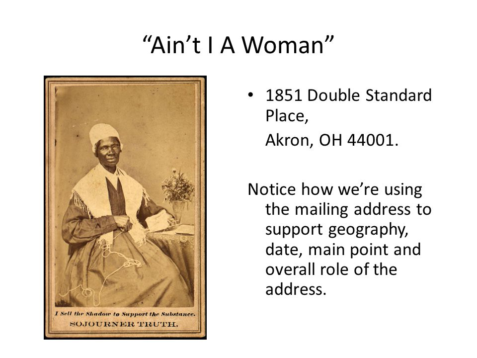Ain't I A Woman 1851 Double Standard Place, Akron, OH 44001.