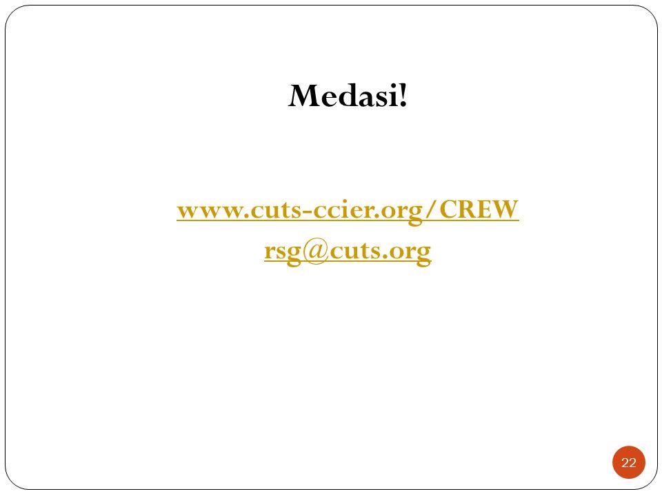 22 Medasi! www.cuts-ccier.org/CREW rsg@cuts.org