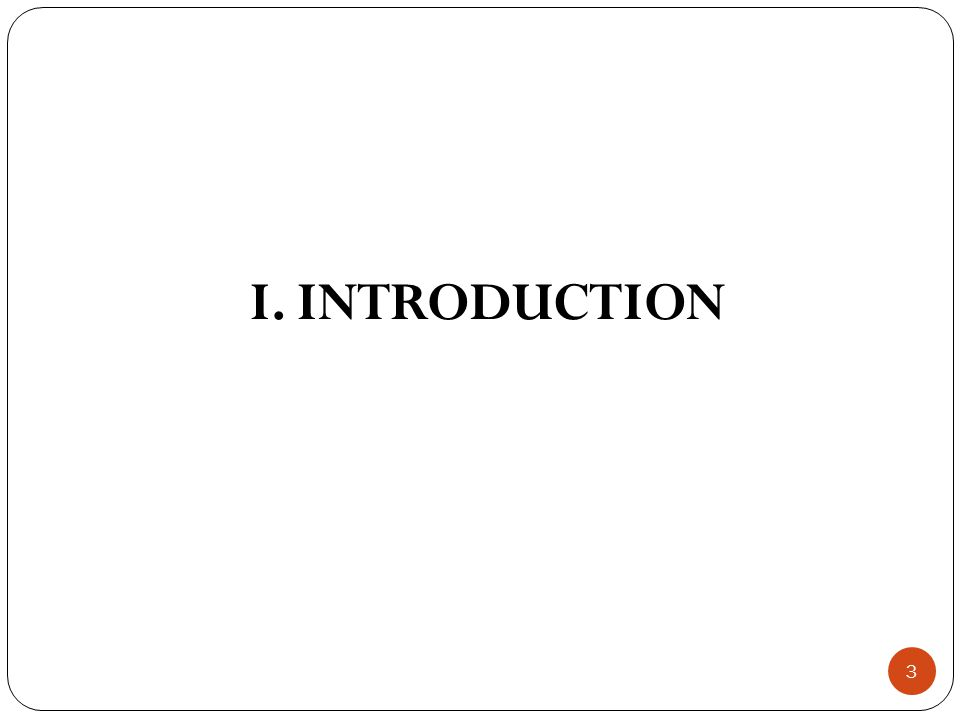 3 I. INTRODUCTION