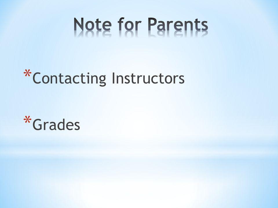 * Contacting Instructors * Grades