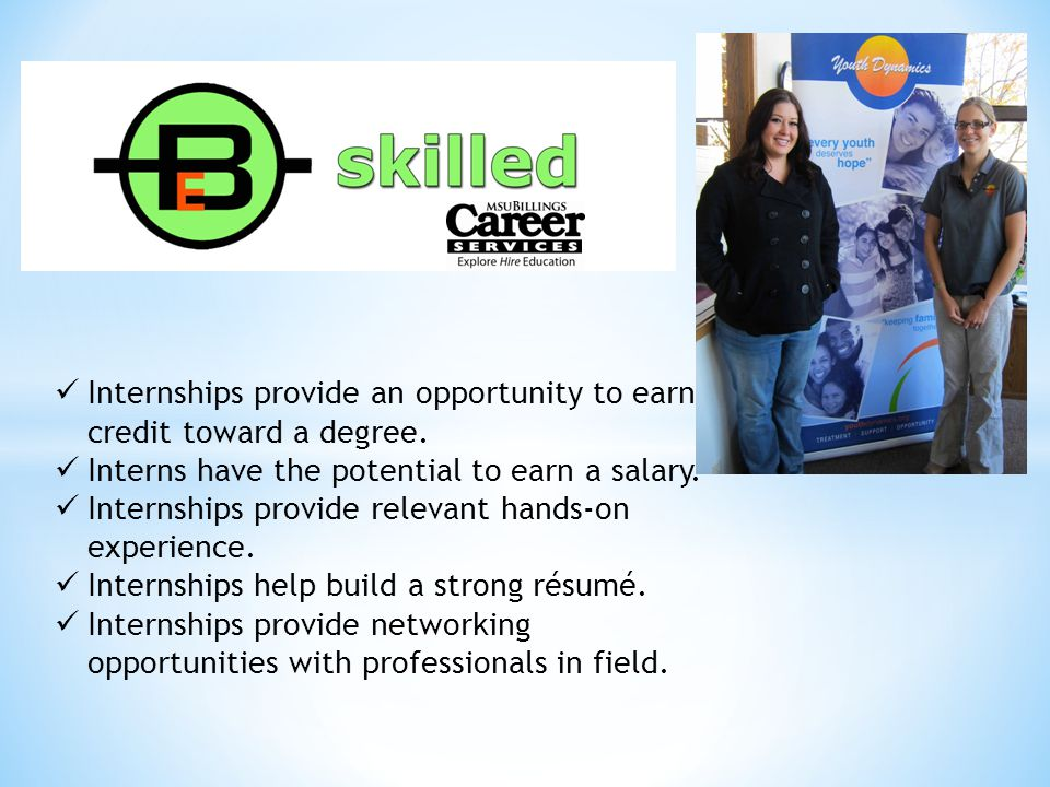 Internships provide an opportunity to earn credit toward a degree.