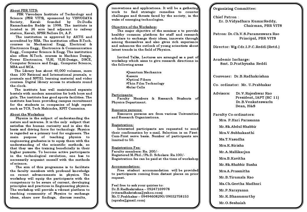 About PBR VITS: PBR Visvodaya Institute of Technology and Science (PBR VITS), sponsored by VISVODAYA Society, Kavali founded by Dr.Dodla Ramachandra Reddy in 1998.