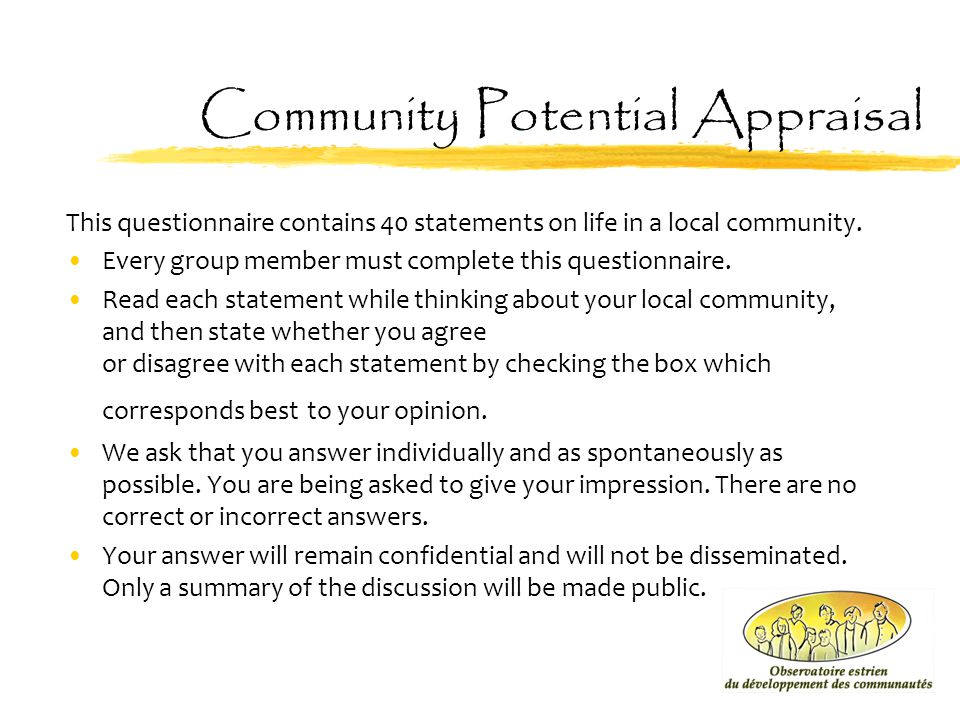 Community Potential Appraisal This questionnaire contains 40 statements on life in a local community. Every group member must complete this questionna