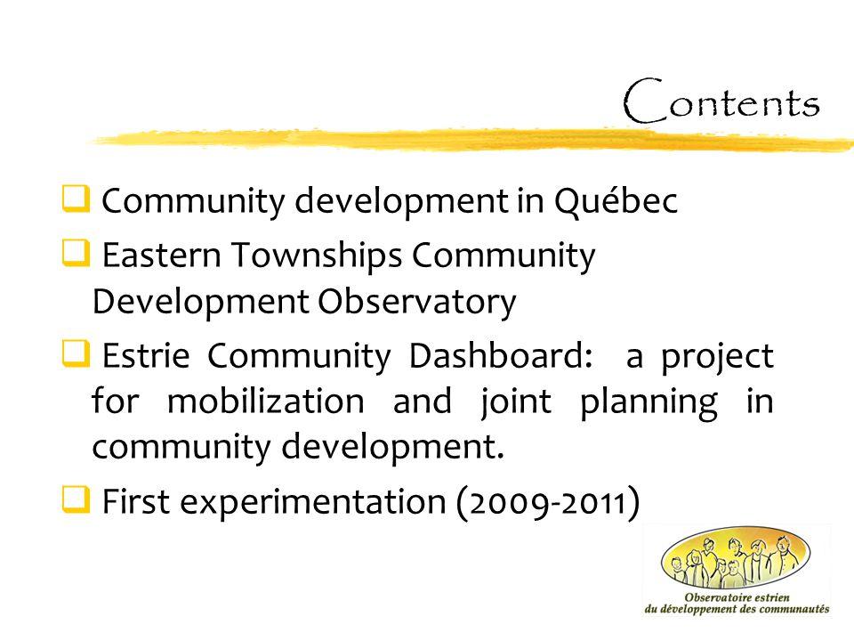 Contents  Community development in Québec  Eastern Townships Community Development Observatory  Estrie Community Dashboard: a project for mobilizat
