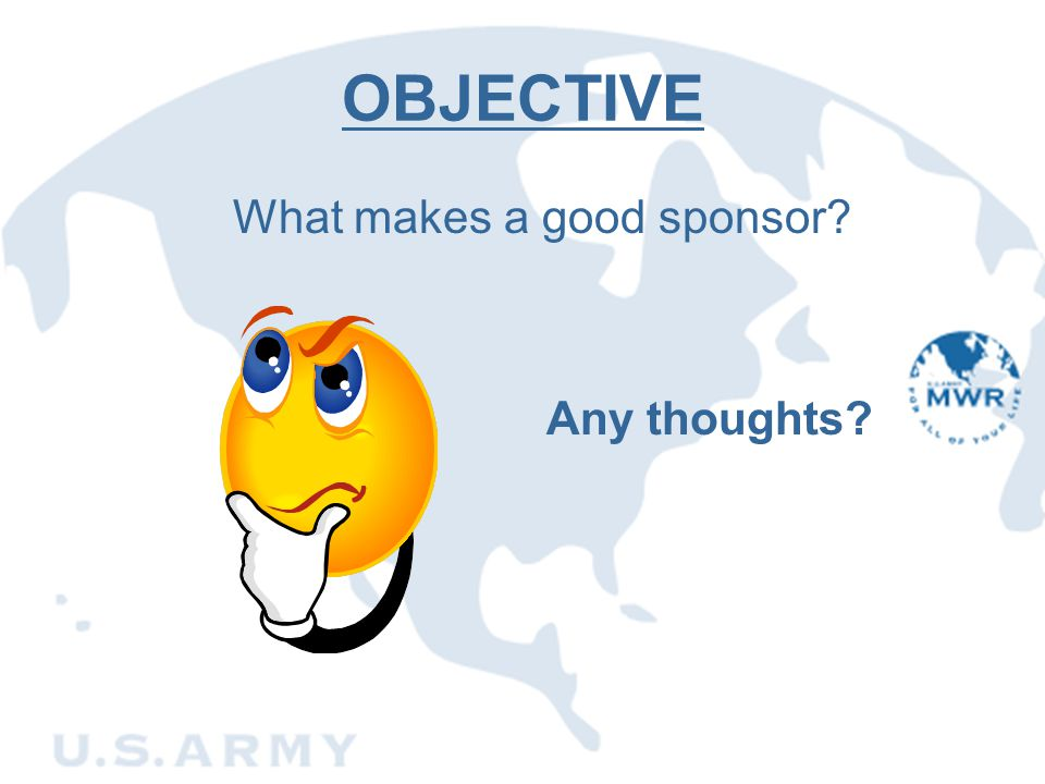 OBJECTIVE What makes a good sponsor? Any thoughts?