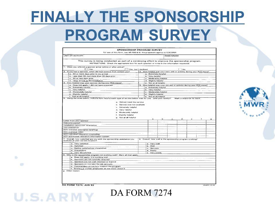 FINALLY THE SPONSORSHIP PROGRAM SURVEY DA FORM 7274