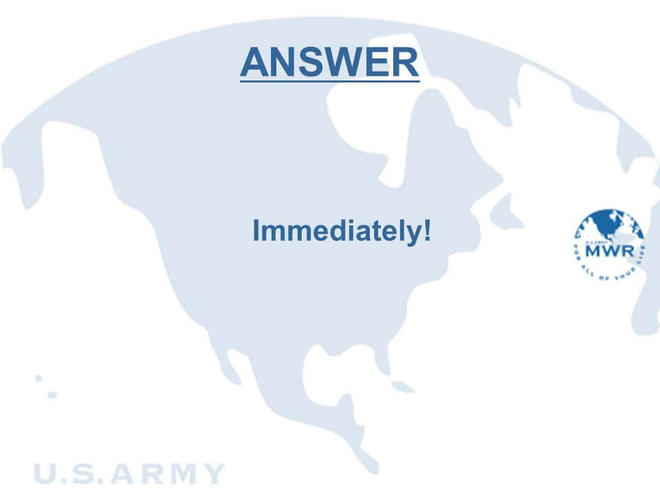 ANSWER Immediately!