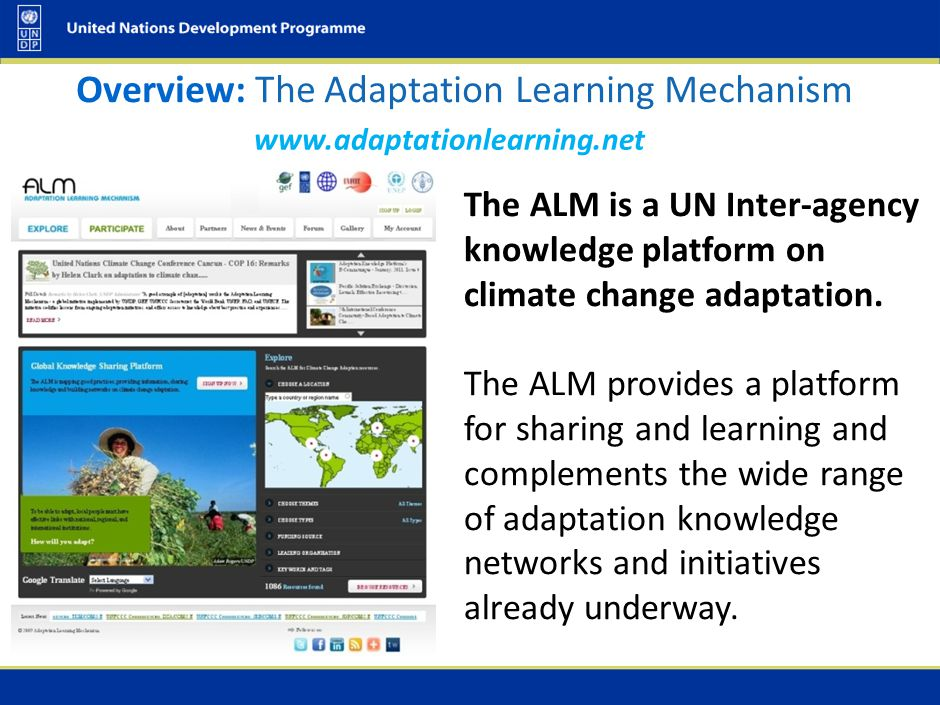 The ALM is a UN Inter-agency knowledge platform on climate change adaptation. The ALM provides a platform for sharing and learning and complements the