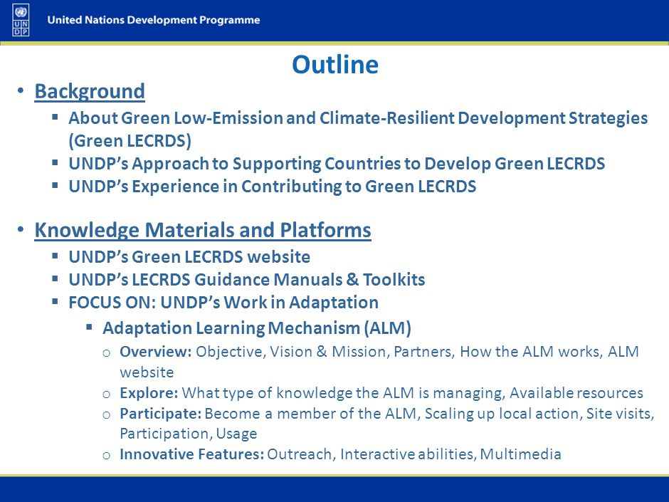 The ALM website offers: A dynamic and user-friendly structure Unique inter-agency access Cross-sector information Information on good adaptation practices Exposure to lessons learned from community-based adaptation, and Country- and regional-level information.