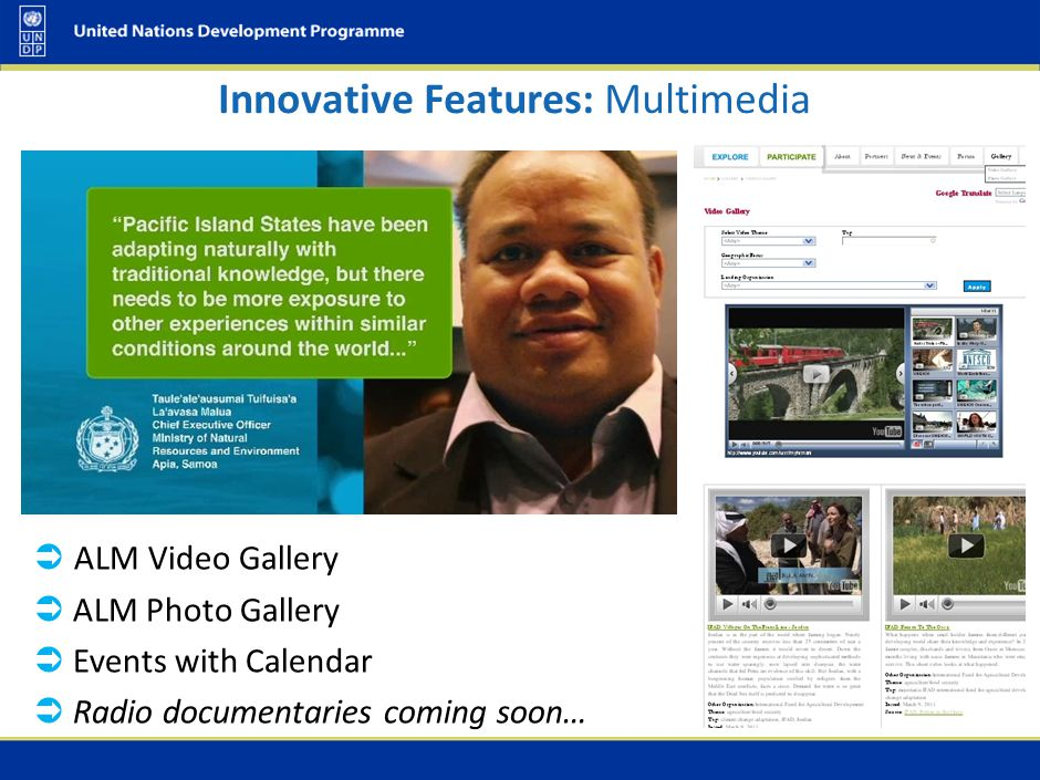  ALM Video Gallery  ALM Photo Gallery  Events with Calendar  Radio documentaries coming soon… Innovative Features: Multimedia