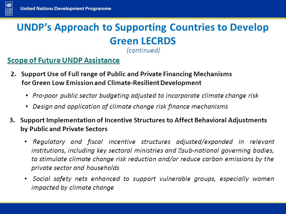 UNDP's Experience in Contributing to Green LECRDS UNDP has decades of successful project development and implementation expertise that can be leveraged in assisting developing countries to prepare and implement Green LECRDS).