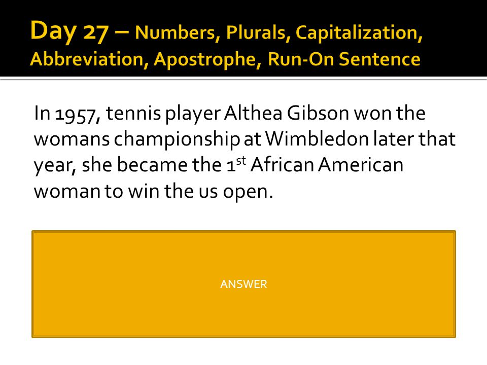 In 1957, tennis player Althea Gibson won the womans championship at Wimbledon later that year, she became the 1 st African American woman to win the u