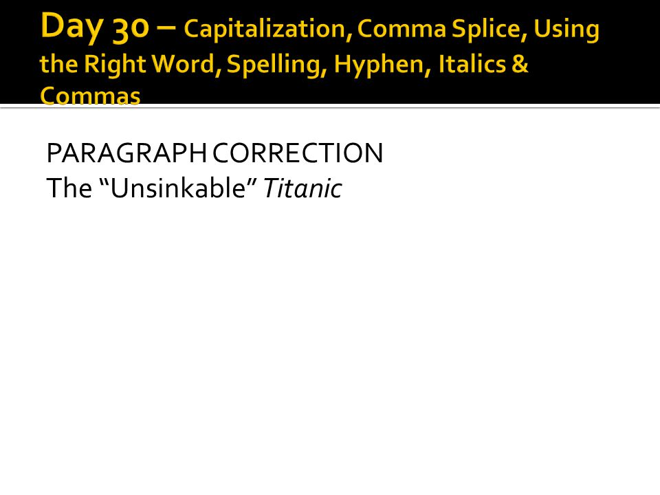 "PARAGRAPH CORRECTION The ""Unsinkable"" Titanic"