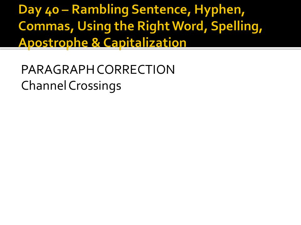 PARAGRAPH CORRECTION Channel Crossings