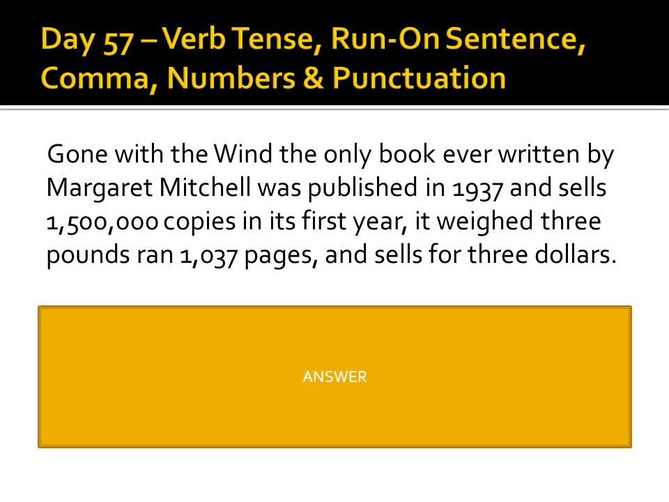 Gone with the Wind the only book ever written by Margaret Mitchell was published in 1937 and sells 1,500,000 copies in its first year, it weighed thre