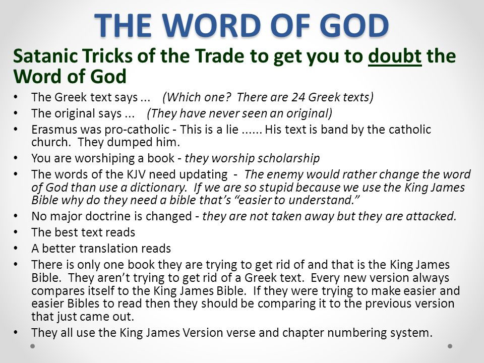 THE WORD OF GOD Satanic Tricks of the Trade to get you to doubt the Word of God The Greek text says... (Which one? There are 24 Greek texts) The origi