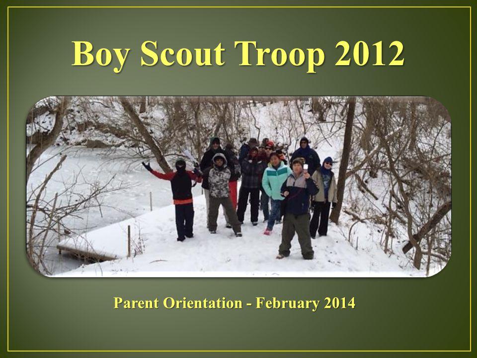 Boy Scout Troop 2012 Parent Orientation - February 2014