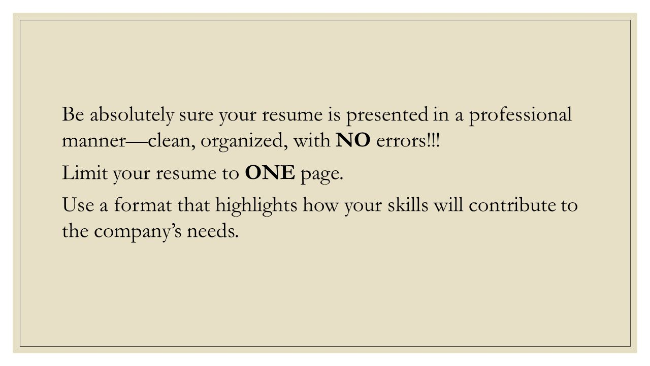Remember resumes are usually skimmed quickly.