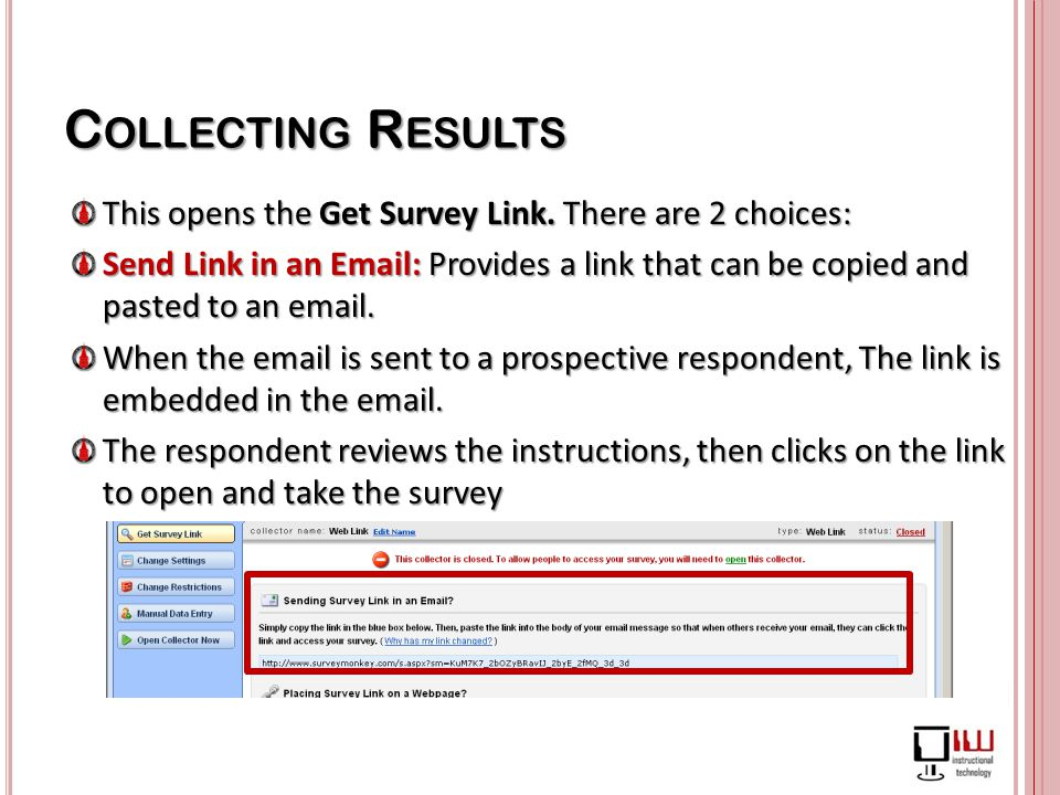 C OLLECTING R ESULTS This opens the Get Survey Link.