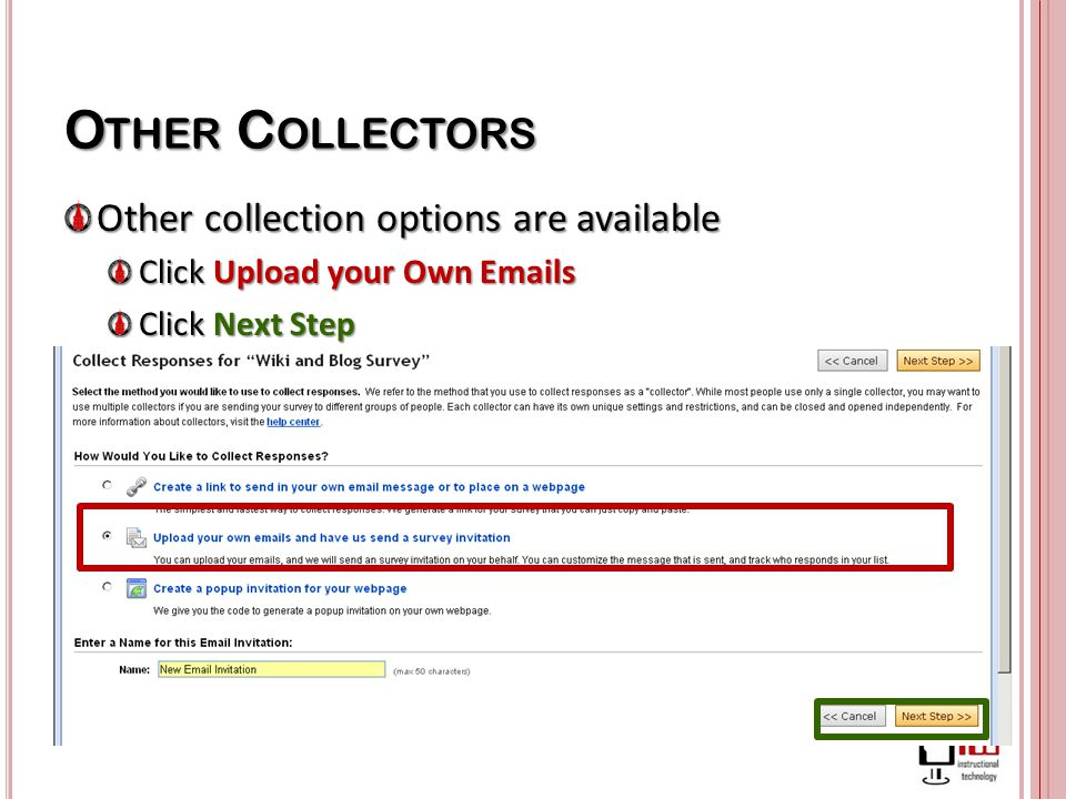 O THER C OLLECTORS Other collection options are available Click Upload your Own Emails Click Next Step