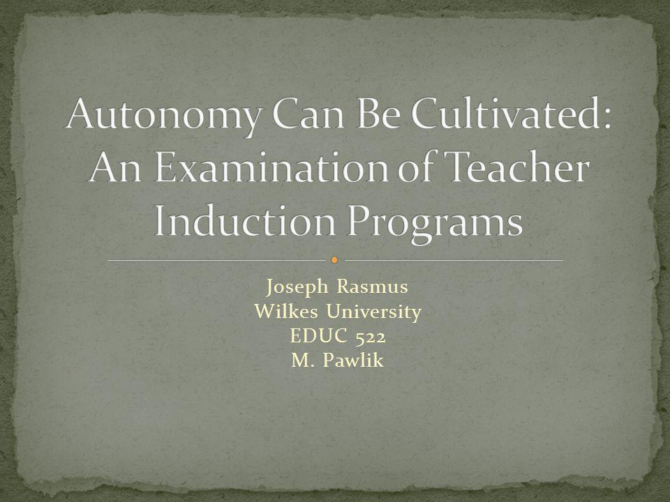 Joseph Rasmus Wilkes University EDUC 522 M. Pawlik