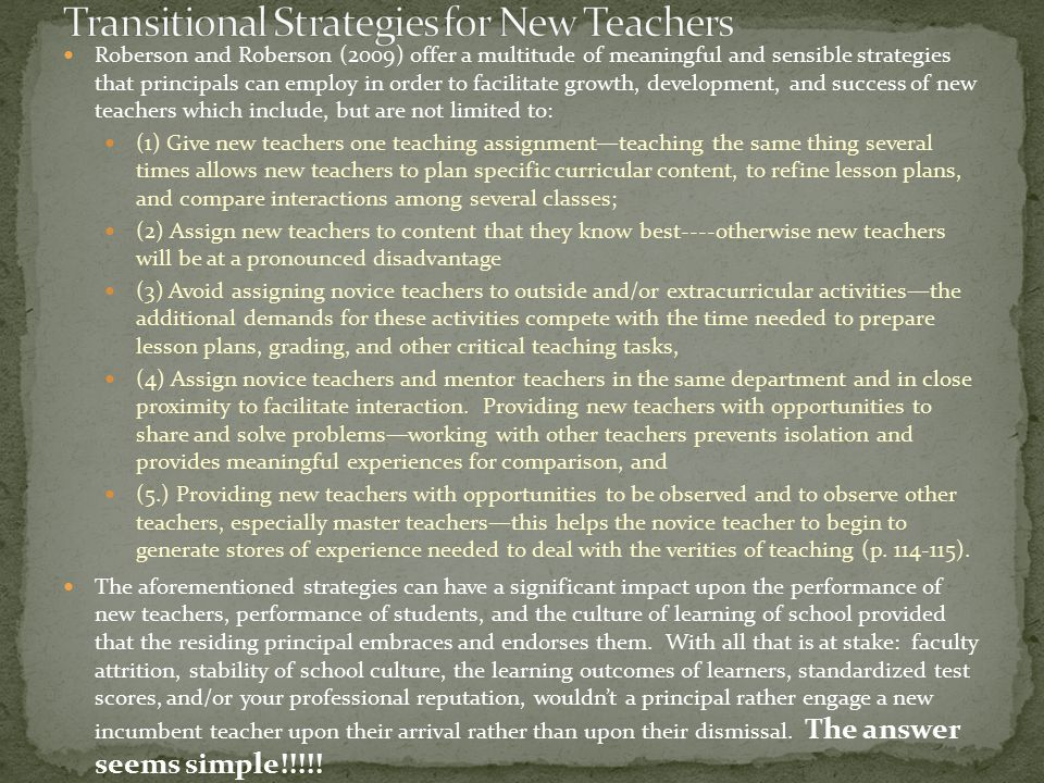 Roberson and Roberson (2009) offer a multitude of meaningful and sensible strategies that principals can employ in order to facilitate growth, develop