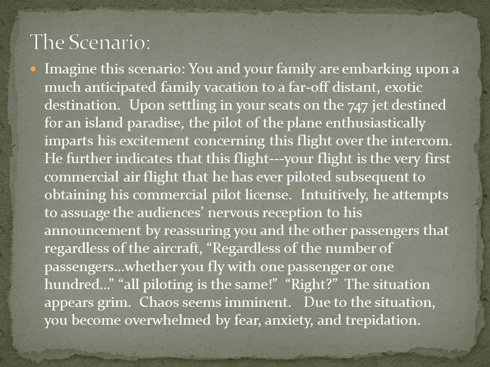 Imagine this scenario: You and your family are embarking upon a much anticipated family vacation to a far-off distant, exotic destination. Upon settli