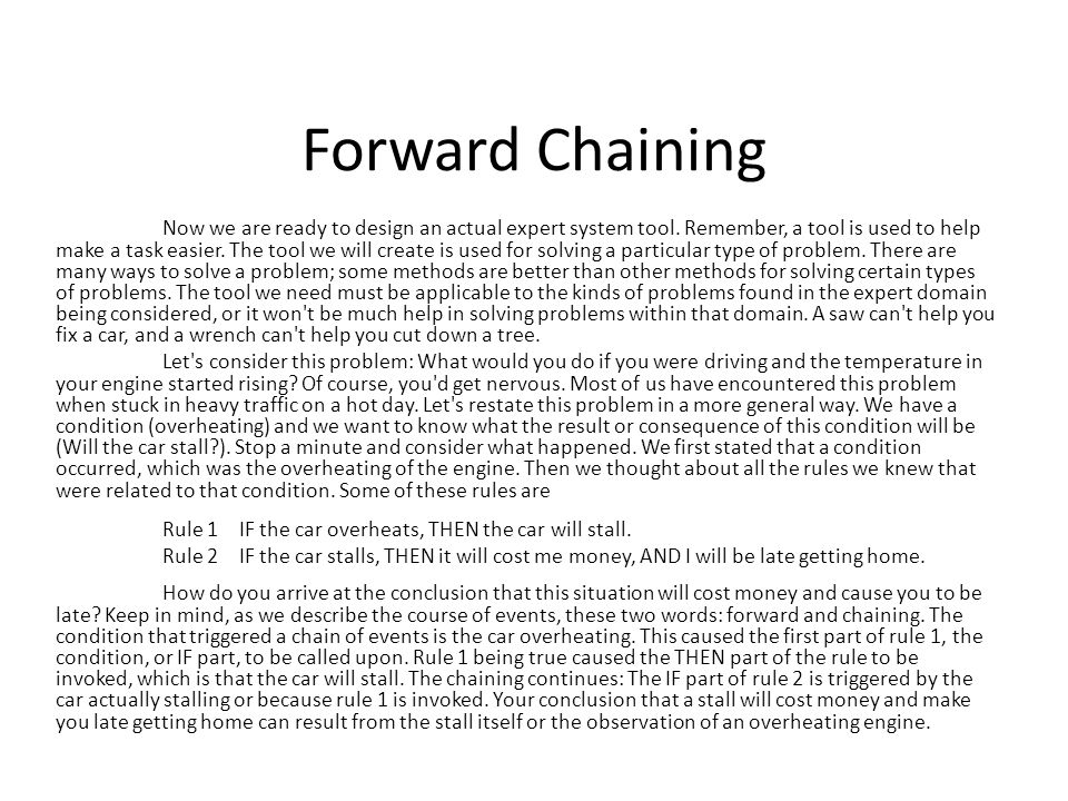 Forward Chaining Now we are ready to design an actual expert system tool.