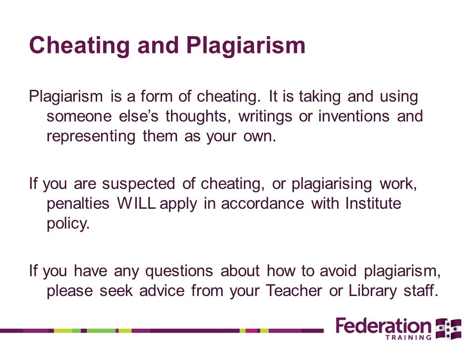Cheating and Plagiarism Plagiarism is a form of cheating.